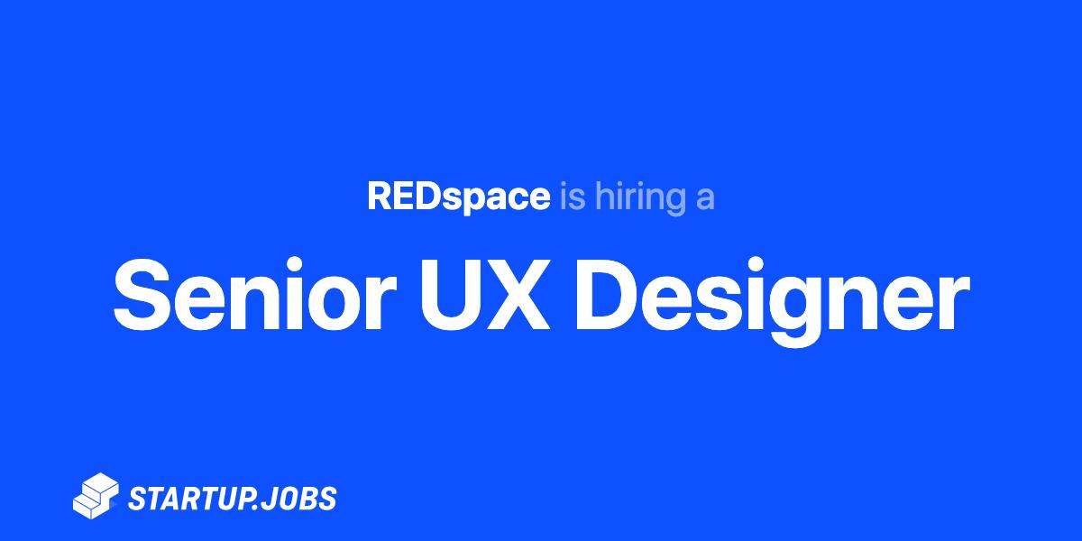 Senior Ux Designer At Redspace Startup Jobs