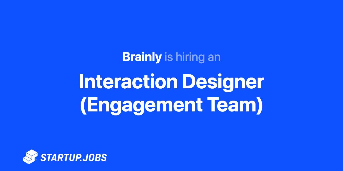 Interaction Designer Engagement Team At Brainly Startup Jobs